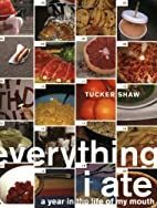 Everything I Ate: A Year in the Life of My…