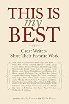 This Is My Best: Great Writers Share Their…
