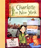 Charlotte in New York by Joan MacPhail…