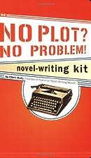 The No Plot? No Problem! Novel-Writing Kit…