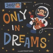 Only in Dreams: A Bedtime Story (Julius!)…