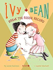 Break the Fossil Record (Ivy Bean, Book 3)…