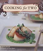 Cooking for Two: Perfect Meals for Pairs by…