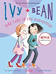 Take Care of the Babysitter (Ivy & Bean,…