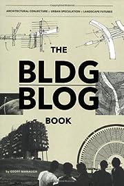 The BLDG BLOG Book av Geoff Manaugh