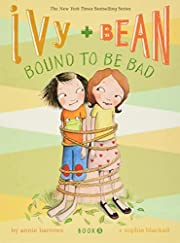 Ivy and Bean #5: Bound to be Bad: (Best…