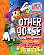 Other Goose: Re-Nurseried!! and Re-Rhymed!!…