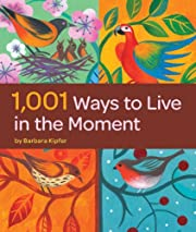 1,001 Ways to Live in the Moment por Barbara…