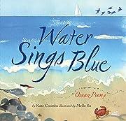 Water Sings Blue: (Blue Book of Ocean and…