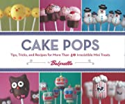 Cake Pops: Tips, Tricks, and Recipes for…