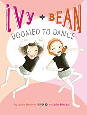Ivy and Bean Doomed to Dance (Book 6): (Best…