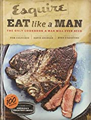 Eat Like a Man: The Only Cookbook a Man Will…