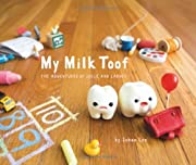 My Milk Toof: The Adventures of ickle and…