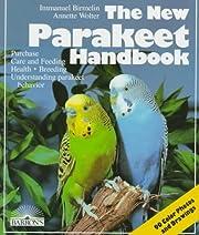 The New Parakeet Handbook: Everything About…