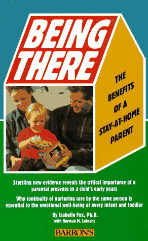 Being There: The Benefits of a Stay-At-Home Parent by Isabelle Fox