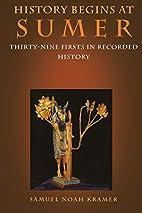 History Begins at Sumer: Thirty-Nine Firsts…