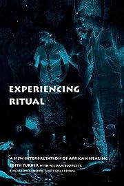 Experiencing Ritual: A New Interpretation of…
