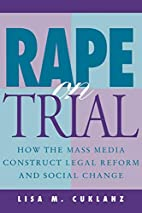 Rape on Trial: How the Mass Media Construct…