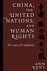 China, the United Nations, and Human Rights:…