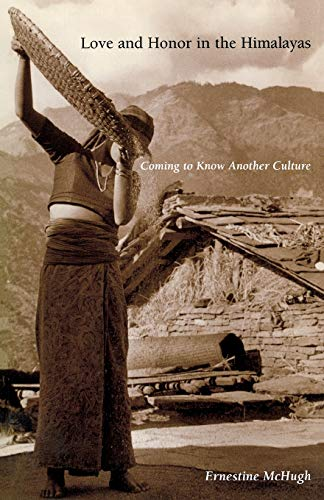 Love and Honor in the Himalayas: Coming To Know Another Culture (Contemporary Ethnography), McHugh, Ernestine