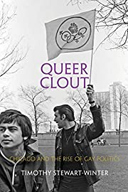 Queer Clout: Chicago and the Rise of Gay…
