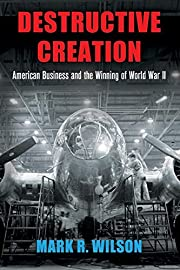 Destructive Creation: American Business and…