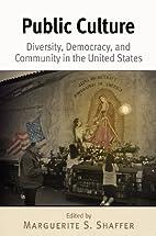 Public Culture: Diversity, Democracy, and…