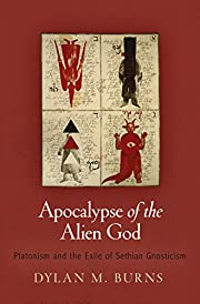 Apocalypse of the Alien God: Platonism and…