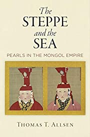The Steppe and the Sea: Pearls in the Mongol…