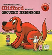 Clifford and the Grouchy Neighbors (Clifford…
