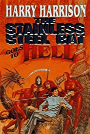 The Stainless Steel Rat Goes to Hell…