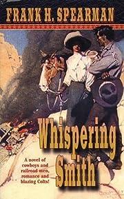 Whispering Smith door Frank H. Spearman