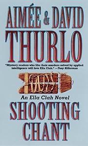 Shooting Chant: A Ella Clah Novel de Aimee…