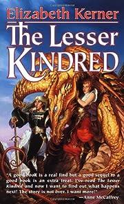 The Lesser Kindred por Elizabeth Kerner