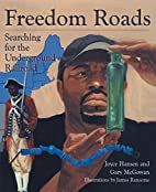 Freedom Roads: Searching for the Underground…