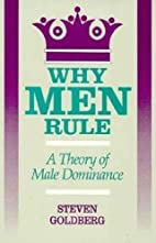 Why Men Rule: A Theory of Male Dominance by…