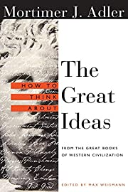 How to Think About the Great Ideas: From the…