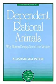 Dependent Rational Animals: Why Human Beings…