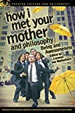 How I Met Your Mother and Philosophy (2013) (Book) edited by Lorenzo von Matterhorn