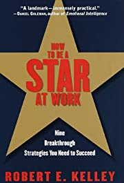 How to Be a Star at Work: 9 Breakthrough…