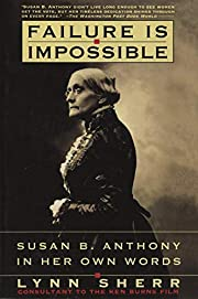 Failure Is Impossible: Susan B. Anthony in…