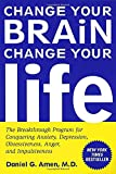 Change Your Brain, Change Your Life: The…