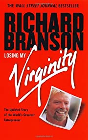 Losing My Virginity: How I've Survived, Had…