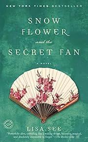 Snow Flower and the Secret Fan: A Novel de…