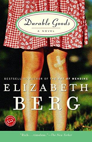Durable Goods: A Novel (Katie Nash), Elizabeth Berg