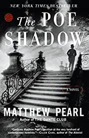 The Poe Shadow: A Novel by Matthew Pearl
