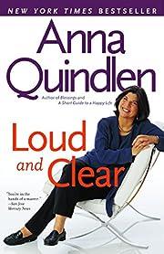 Loud and Clear de Anna Quindlen