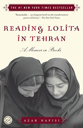 Reading Lolita in Tehran: A Memoir in Books, Nafisi, Azar