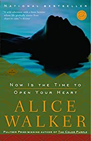 Now Is the Time to Open Your Heart: A Novel…