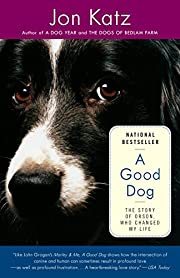A Good Dog: The Story of Orson, Who Changed…